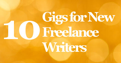 gigs for new lance writers so you can get great writing  10 gigs for new lance writers so you can get great writing samples