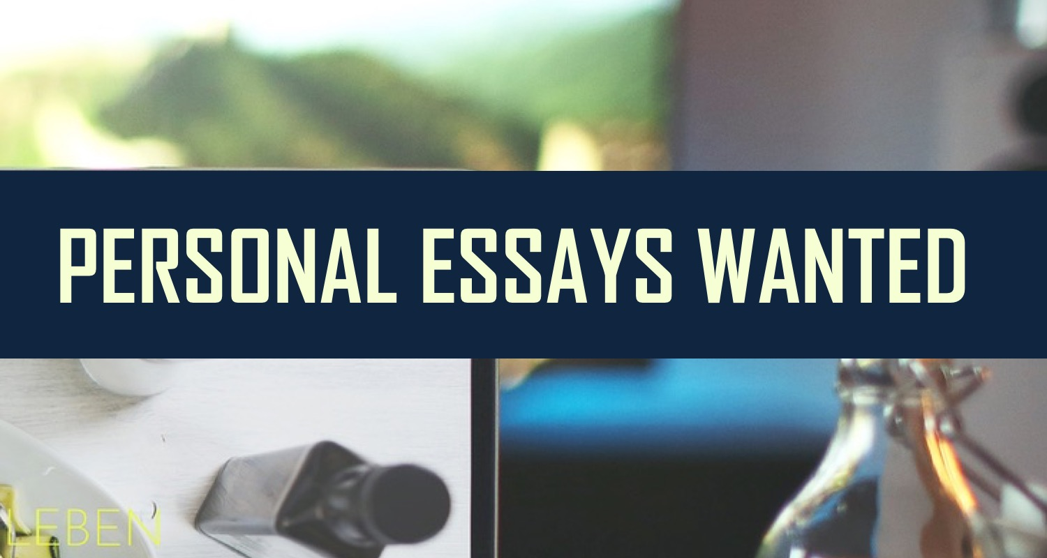 personal essay writing submissions Personal essay prize deadline: july 31,  submissions will be accepted separately:  her writing has appeared in the fourth genre,.