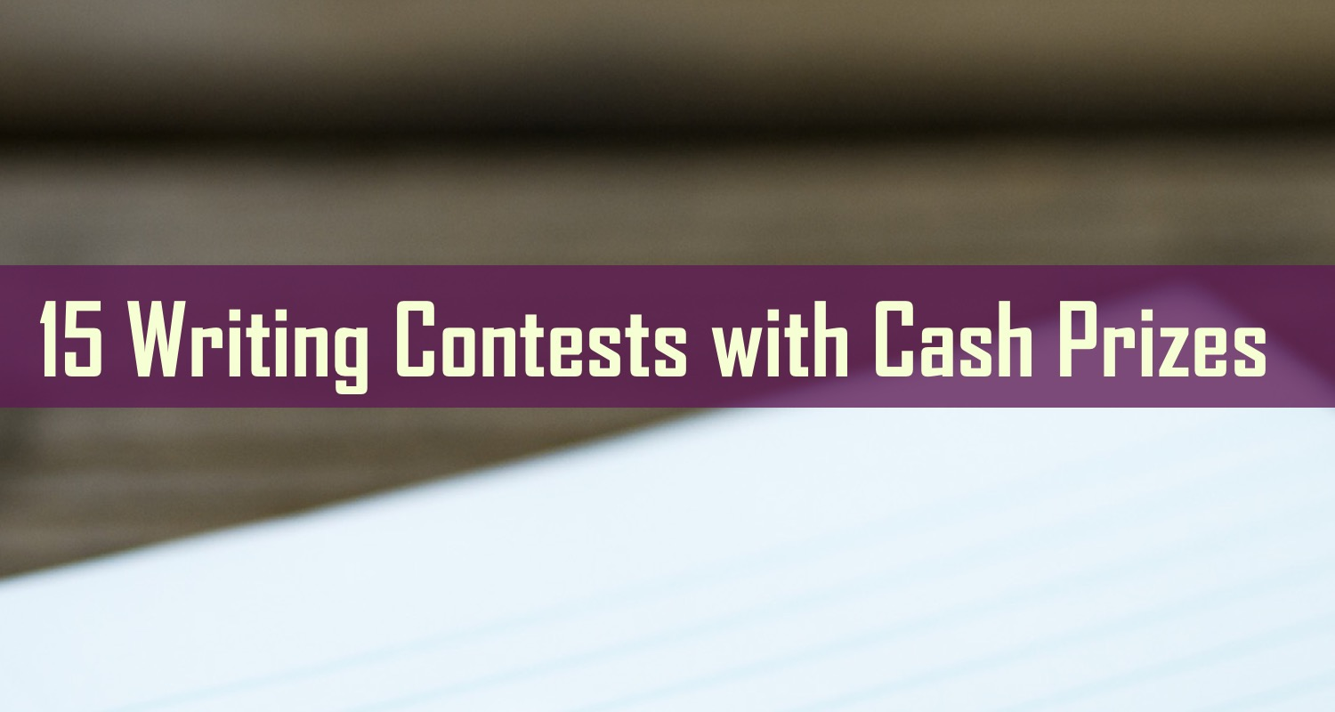 writing contests cash prizes First and foremost, there are a lot of legitimate writing contests that come with cash prizes naturally, cash is desirable for most people out there, seeing as how it can be turned to a wide range of purposes with maximum convenience.